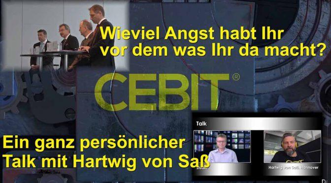 Die CEBIT 2018 prägt Menschen und Branche – ein ganz persönlicher Talk mit Hartwig von Saß