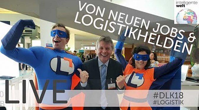 Von neuen Jobs, Logistikhelden und digitalen Gabeln – Deutscher Logistik-Kongress 2018
