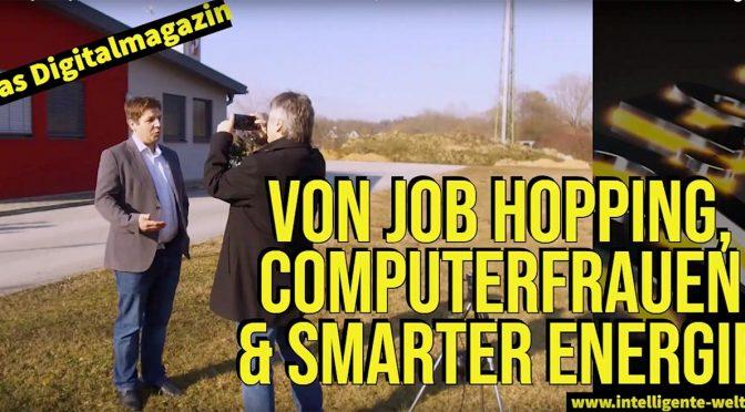 09:59 – das Digitalmagazin: Von Job Hopping, Computerfrauen und Smarter Energie